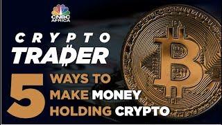 5 ways to make money holding Crypto! Coverage of NYC Blockchain week!