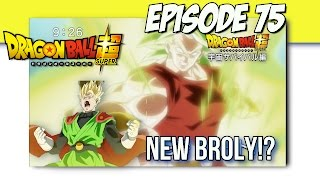 Dragon Ball Super Episode 75!! GOHAN AND A NEW BROLY?!!