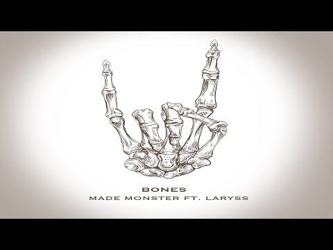 Made Monster Ft. LaRyss - Bones