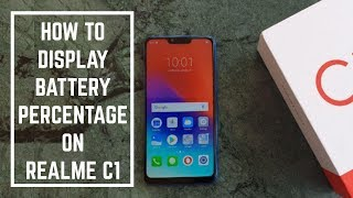 How To Display Battery Percentage On Realme C1 [Hindi]