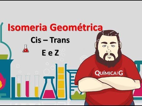 Isomeria Geométrica Cis e Trans e Isomeria E e Z