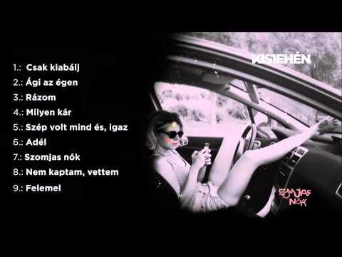 KiSTeHéN - Szomjas nők (full album - 2014)