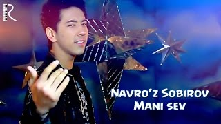 Download Navro'z Sobirov - Mani sev | Навруз Собиров - Мани сев Mp3 and Videos