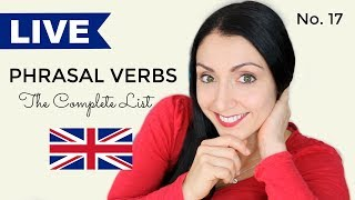 ENGLISH Phrasal Verbs: Learn The Complete List - #17 | LIVE English Lesson