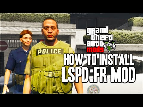 GTA 5 MODS - How to Install and Download GTA 5 PC Mod LSPDFR