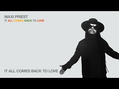 Maxi Priest - It All Comes Back To Love (Audio)