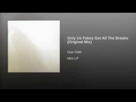 Only Us Fakes Get All The Breaks (Original Mix)