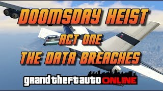 GTA Online -  Doomsday Heist - Act One - The Data Breaches