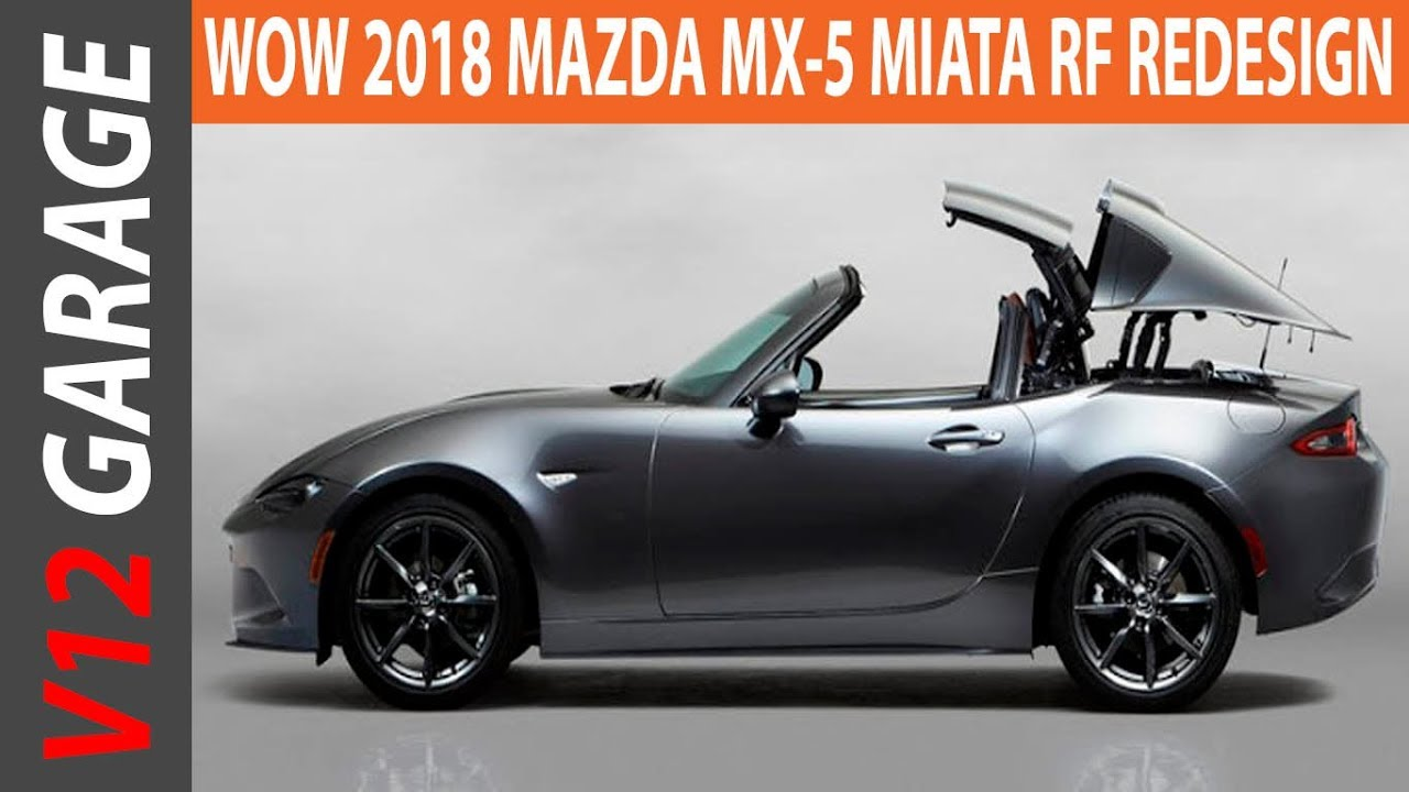 2018 mazda mx 5 miata rf changes specs and review youtube. Black Bedroom Furniture Sets. Home Design Ideas