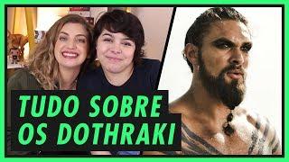 DOTHRAKI: Tudo sobre o povo da Khaleesi!   GAME OF THRONES