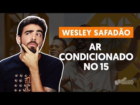 AR CONDICIONADO NO 15 - Wesley Safadão (aula de violão completa)