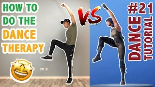 How To Do Dance Therapy In Real Life (Fortnite Dance Tutorial #21) Apprendre à danser
