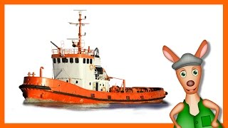 TUG BOAT: Boat videos for kids. Kids Videos. Preschool & Kindergarten learning.