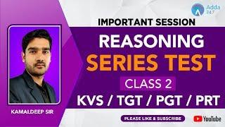 KVS/TGT/PGT/PRT | REASONING | CLASS 2 | SERIES TEST | KAMALDEEP SIR | 5:00 PM