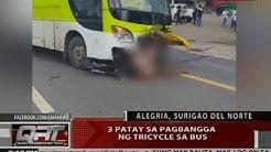 QRT: 3 patay sa pagbangga ng tricycle sa bus