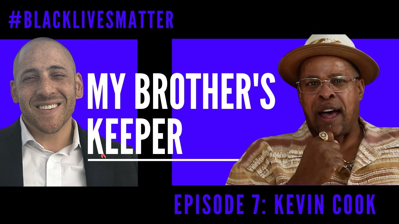 MY BROTHER'S KEEPER EPISODE 7: KEVIN COOK