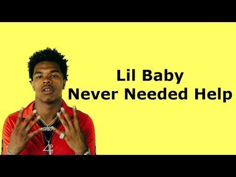 Lil Baby - Never Needed Help (Lyrics)