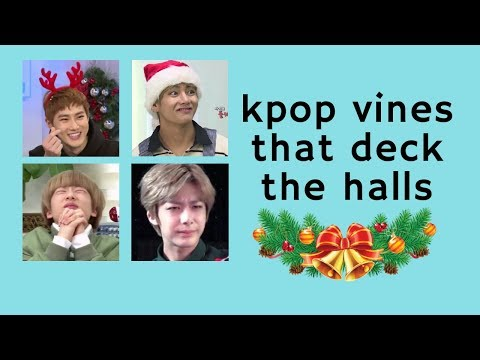 kpop vines that deck the halls