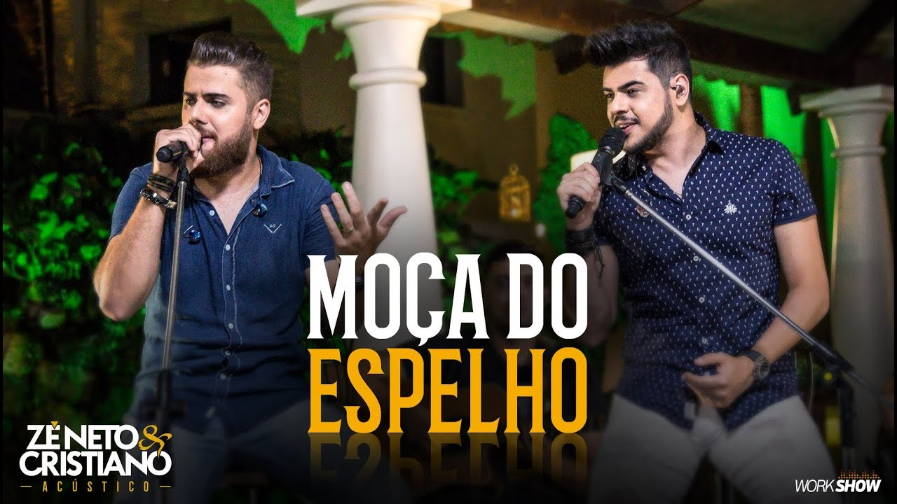Zé Neto e Cristiano - MOÇA DO ESPELHO - Zé Neto e Cristiano Acústico #1