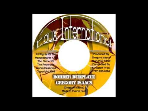 Gregory Isaacs - Border [Foux Int'l Dubplate]