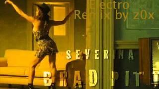 Severina - Brad Pitt (Electro Rmx by z0x) 2011