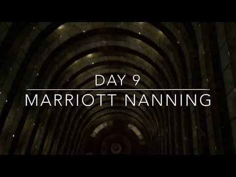 Day 9 Marriott Nanning