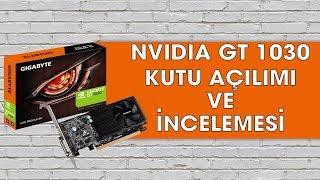 Gigabyte Nvidia GeForce GT 1030 Kutu Açılımı ve İncelemesi (11 Farklı Oyun Testi)