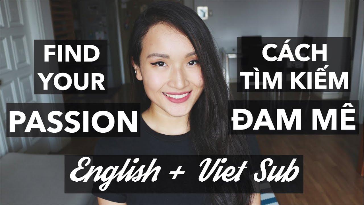 CÁCH TÌM KIẾM ĐAM MÊ - HOW TO FIND YOUR PASSION | Vlog | Giang Ơi
