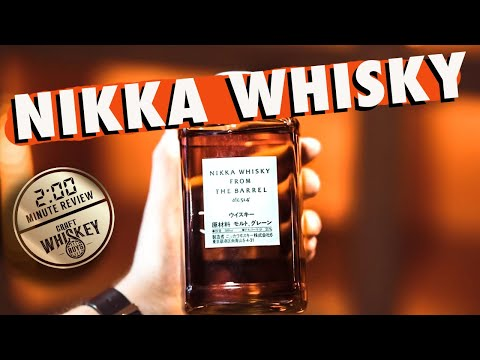 NIKKA WHISKY FROM THE BARREL  - 2 MIN WHISKEY REVIEW
