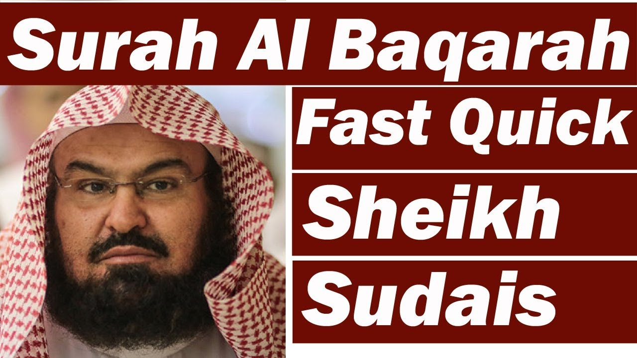 Download Surah Baqarah (Fast Recitation) Speedy and Quick Reading in 59 Minutes By Sheikh Sudais