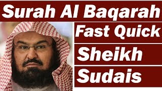 Surah Baqarah (Fast Recitation) Speedy and Quick Reading in 59 Minutes By Sheikh Sudais