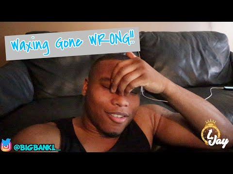 Waxing Gone WRONG! | L Jay