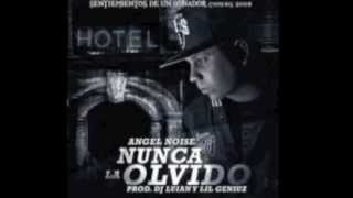 Nunca la olvido - Angel Noise (Prod by Luian) (Descarga mp3)