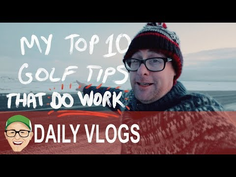 MY TOP 10 BEST GOLF TIPS