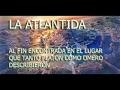 Al fin La Ciudad Perdida de La Atlantida ha sido Encontrada 2017.