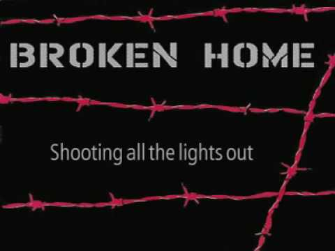 Broken Home - Shooting all the lights out
