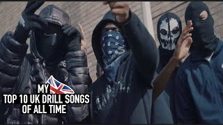 MY TOP 10 UK DRILL SONGS OF ALL TIME