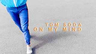 Tom Soda - On my mind