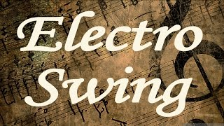 Electro Swing Mix Ep.7 (mixed by 9T)