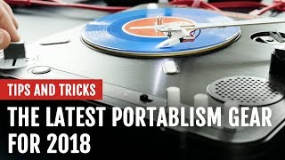The Latest Portablism Gear | Tips and Tricks