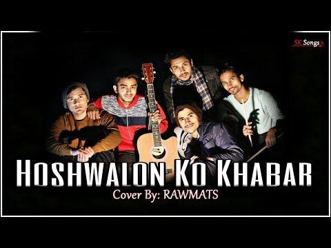 Hoshwalon Ko Khabar Kya   Sarfarosh   Rawmats   Jagjit Singh