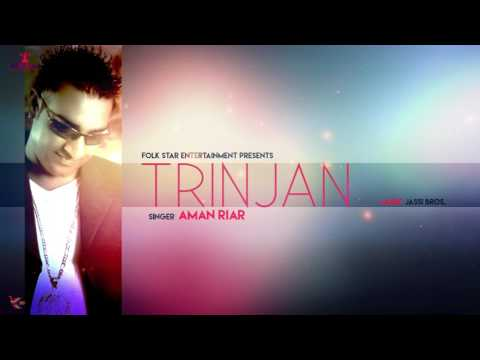TRINJANA  |  AMAN RIAR  | KANKAA |  LATEST PUNJABI SONG | FOLK STAR