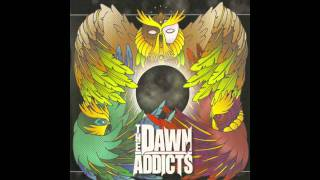 The Dawn Addicts - Lips For Breakfast