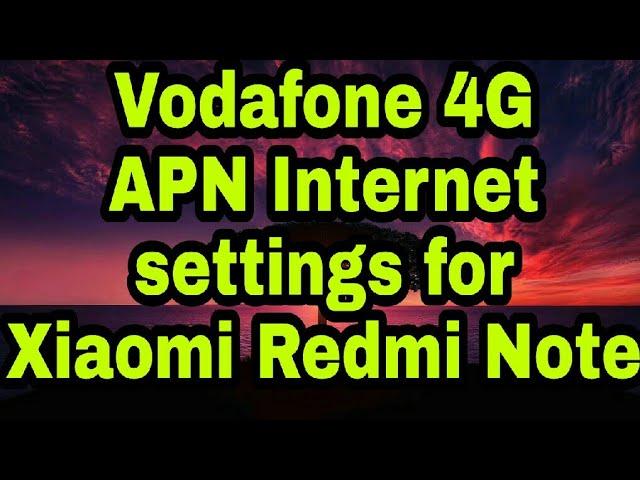 Vodafone APN settings for Xiaomi Redmi Note 4 - APN Settings India