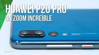 Huawei P20 Pro: el MEJOR ZOOM de un smartphone