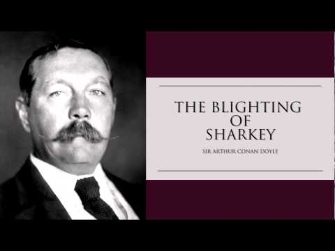 The Blighting of Sharkey by Sir Arthur Conan Doyle Audiobook
