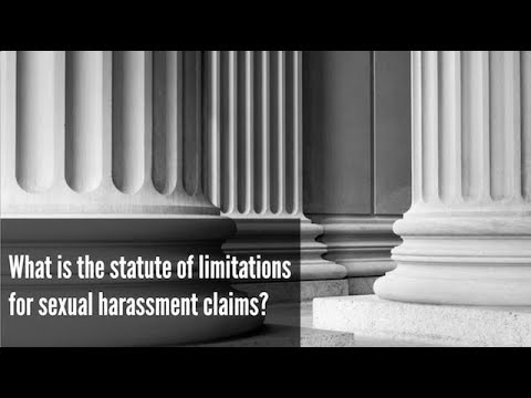 What is the statute of limitations for sexual harassment claims?
