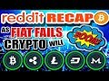 Cryptocurrency Reddit Recap: FIAT WILL CRASH! BUY BITCOIN