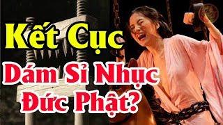 Coi Thường Đức Phật Và Quả Báo Rùng Rợn Đến Với Những Triều Đại Trung Hoa