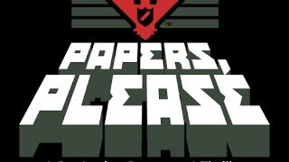 Arrakasi Plays: Papers please - Stop taking my Porn!